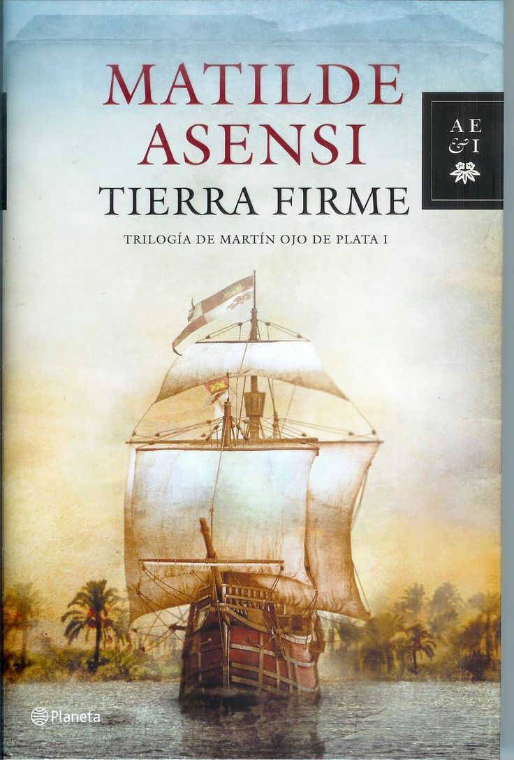 Tierra Firme Matilde Asensi