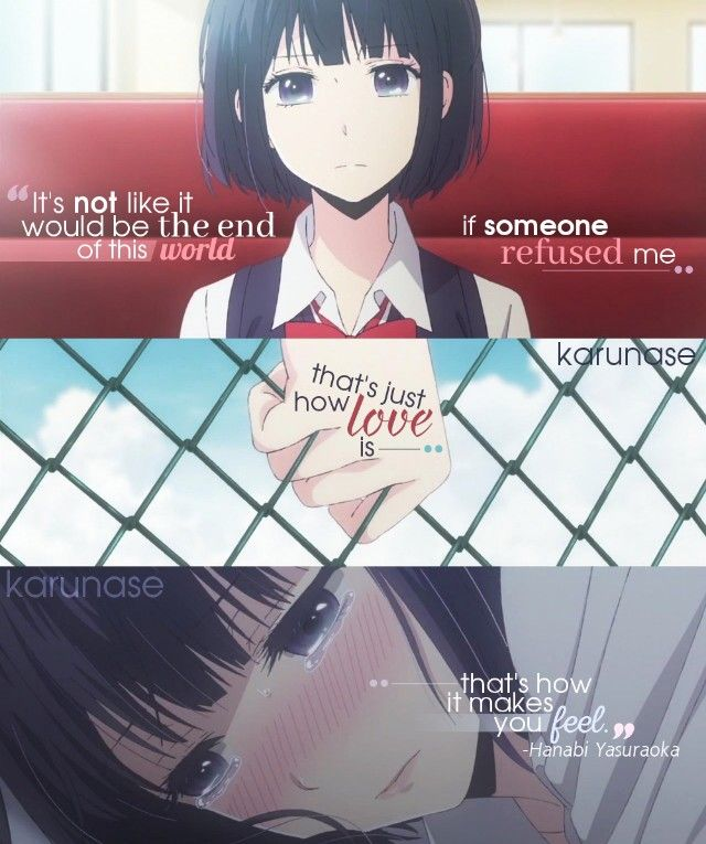 """It's not like it would be the end of this world if someone refused me, that's just how love is, that's how it makes you feel.."" - Hanabi Yasuraoka 