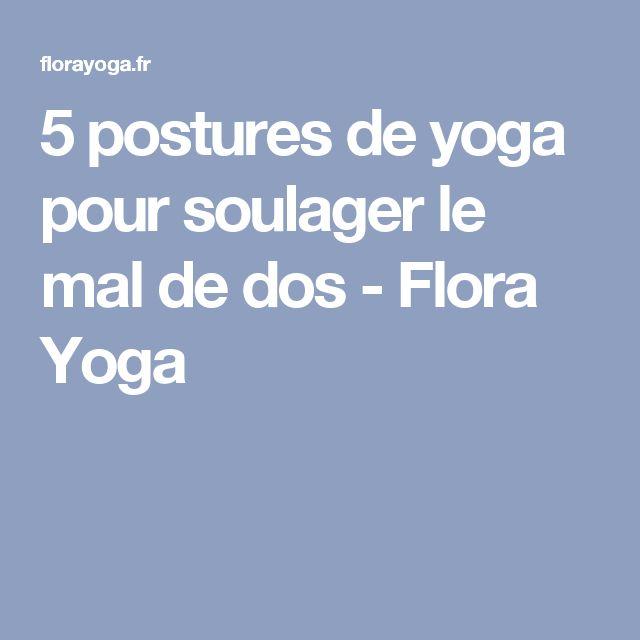 5 postures de yoga pour soulager le mal de dos - Flora Yoga