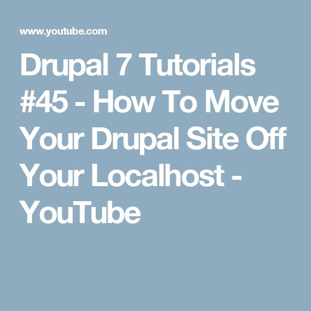 Drupal 7 Tutorials #45 - How To Move Your Drupal Site Off Your Localhost - YouTube