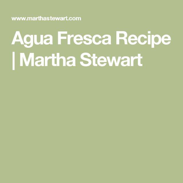 Agua Fresca Recipe | Martha Stewart