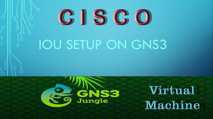 CISCO IOU Setup On GNS3 | Setup Configure Router & Switch | Virtual Machine