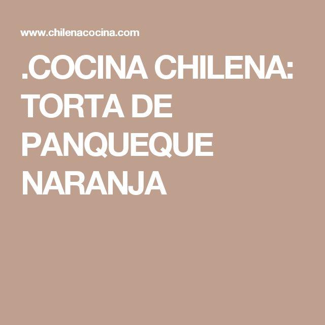 .COCINA CHILENA: TORTA DE PANQUEQUE NARANJA
