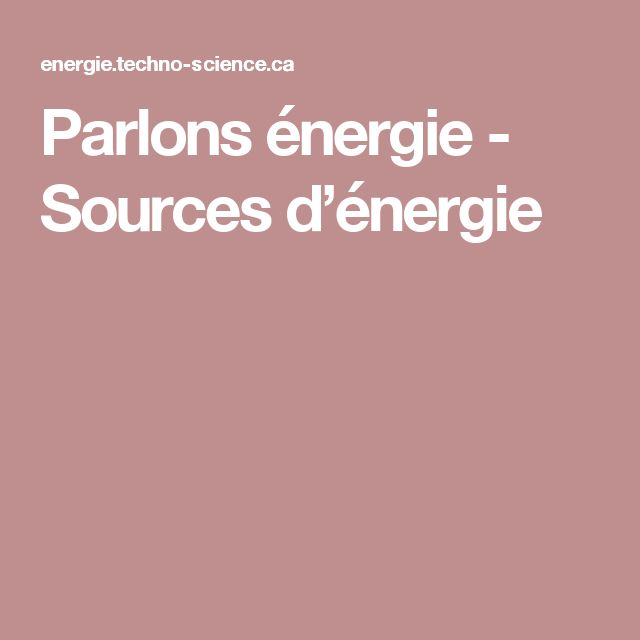 Parlons énergie - Sources d'énergie