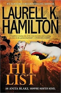 Hit List by Laurell K Hamilton (Anita Blake series Book 20)
