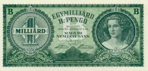 1 000 000 000 B-PENGŐ 1946 B=Trillion one billion trillion pengo. the world's largest money