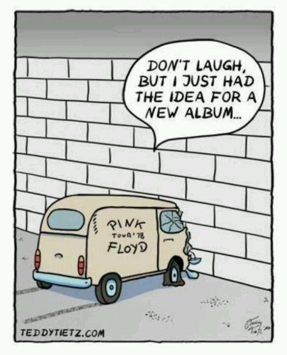 Music Humor Hey, don't laugh. I just had an idea for a song! | #PinkFloyd…