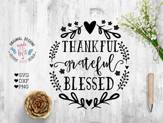 Thankful Grateful Blessed SVG Cut File and printable available in SVG, DXF, PNG Format.