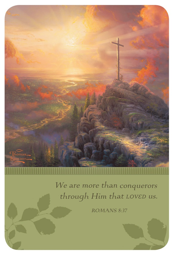 We are more than conquerors through Him that LOVED us. Romans 8:37