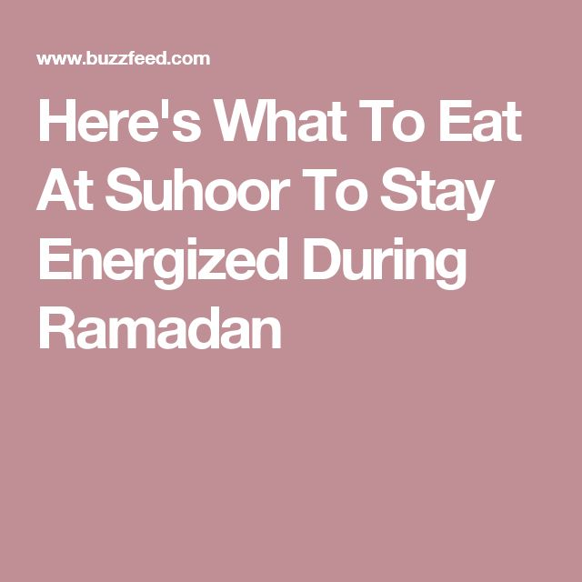 Here's What To Eat At Suhoor To Stay Energized During Ramadan