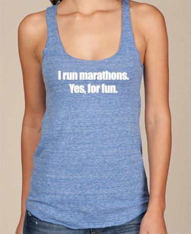 I run marathons Yes for fun. Eco Tank by RunningPoetry on Etsy, $27.00 #running #runchat #runspiration