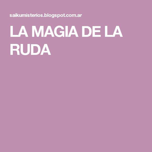 LA MAGIA DE LA RUDA