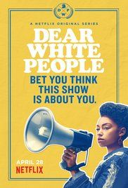 Dear White People - Netflix