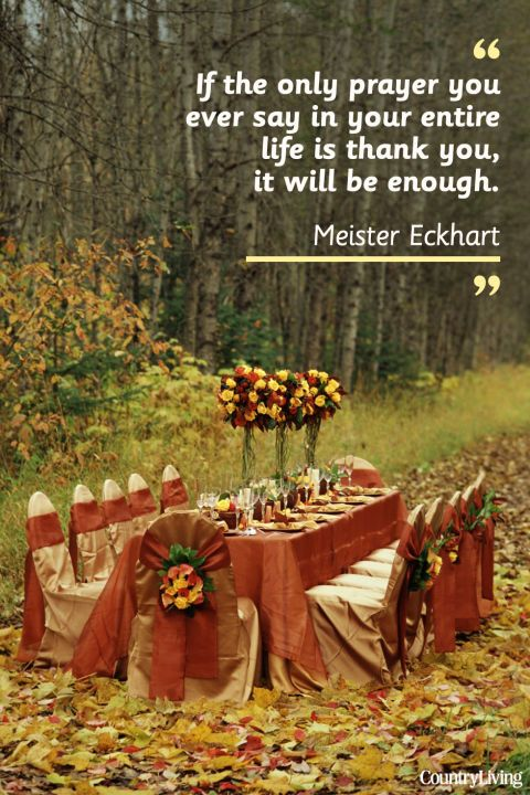 """""""If the only prayer you ever say in your entire life is thank you, it will be enough."""""""