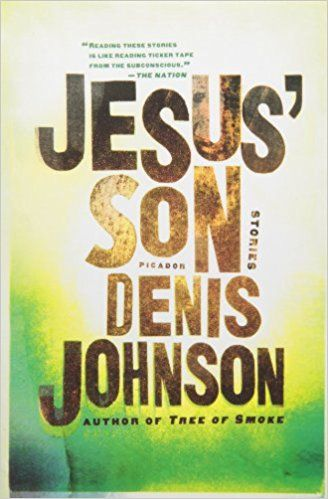 Jesus Son Stories Denis Johnson 9780312428747 Amazon Books