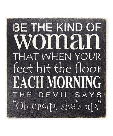 Look what I found on #zulily! 'Be The Kind of Woman...' Wall Sign #zulilyfinds