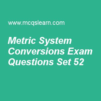 Practice test on metric system conversions, applied physics quiz 52 online. Free physics exam's questions and answers to learn metric system conversions test with answers. Practice online quiz to test knowledge on metric system conversions, applied physics: energy, amperes law, gauss law, international system of units worksheets. Free metric system conversions test has multiple choice questions set as unit for measuring solid angle is called, answer key with choices as radian, steradian,...