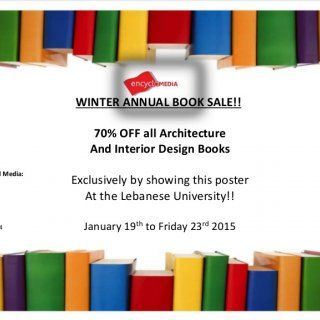WINTER ANNUAL BOOK SALE!! 70% OFF all Architecture And Interior Design Books Exclusively by showing this poster At the Lebanese University!! January 19th to. http://slidehot.com/resources/book-sale.40304/