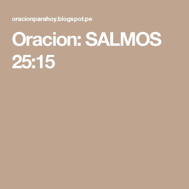 Oracion: SALMOS 25:15
