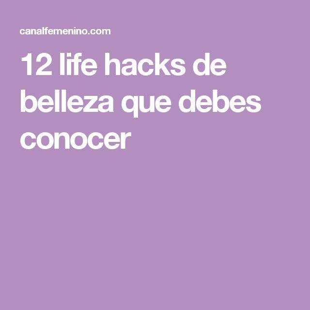 12 life hacks de belleza que debes conocer