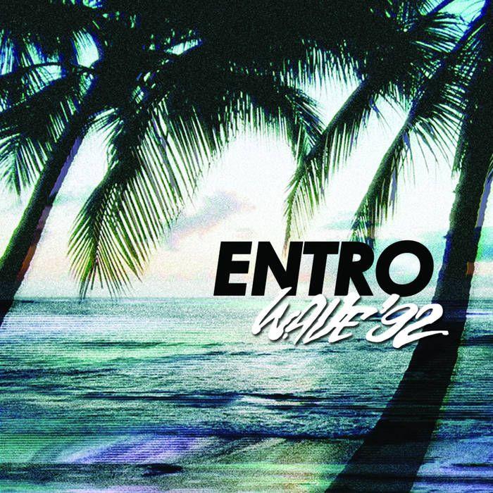 ▶︎ Wave '92 | ENTRO//