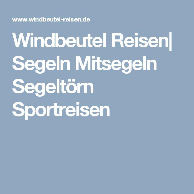 Windbeutel Reisen  Segeln Mitsegeln Segeltörn Sportreisen