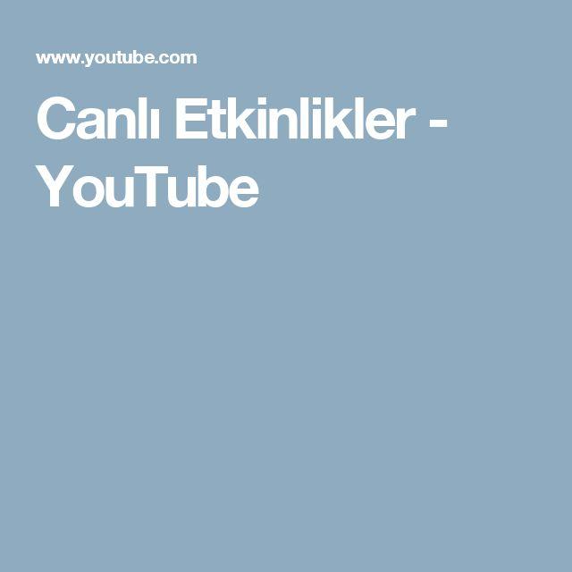 Canlı Etkinlikler - YouTube
