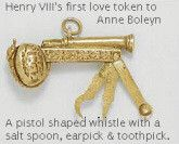 """This is the first love token King Henry VIII gave to Anne Boleyn, which she kept until her death. It is a tiny gold dog whistle with a salt spoon, earpick and toothpick (he was known for his hygeine!). When Anne gave it to her jailer shortly before her execution she pointed out that the design is of a serpent adding """"and thus he (Henry) proved ever unto me"""". It's now kept at Chequers, the Prime Minister's country residence."""