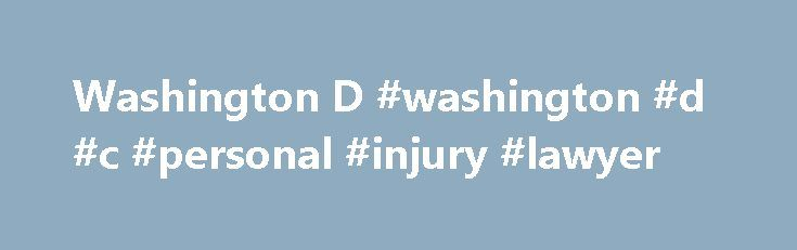 Washington D #washington #d #c #personal #injury #lawyer http://pennsylvania.remmont.com/washington-d-washington-d-c-personal-injury-lawyer/  # Washington D.C. Federal Employment Attorney Helping Clients Throughout the Nation and Around the World John P. Mahoney, Esq. Attorney at Law, is a top rated Washington D.C. federal employee lawyer, devoting his entire legal practice to representing federal employees, unions, employee associations, contractors, and agencies in federal employment law…