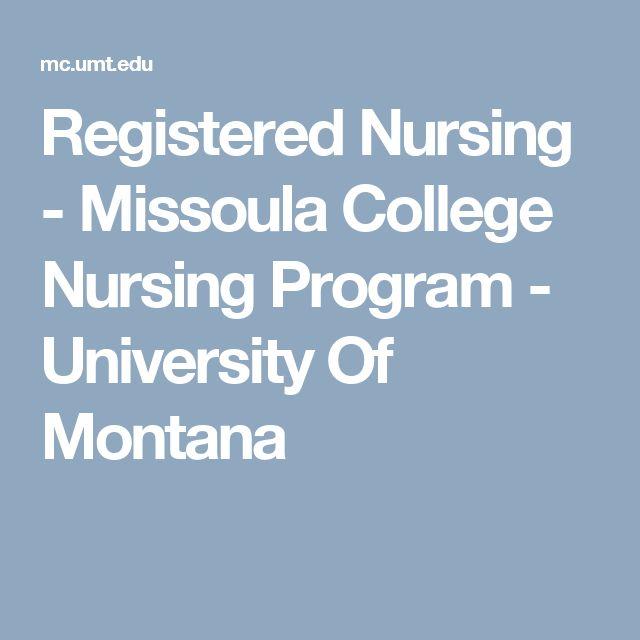 Registered Nursing - Missoula College Nursing Program - University Of Montana
