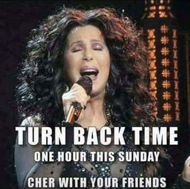Daylightsavings Time Cher Fall Back Time Change Daylight Savings Time Humor Daylight Savings Time