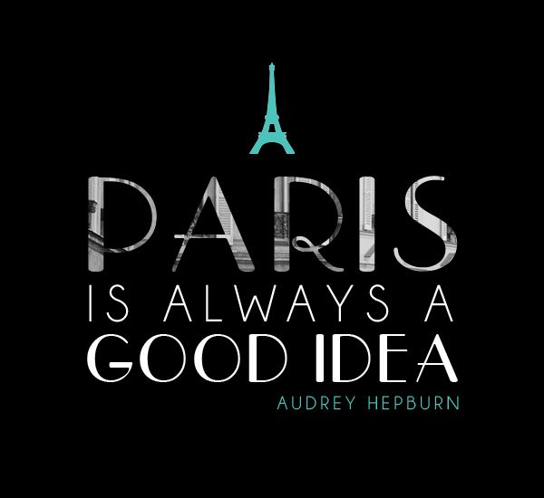 Paris ... always a good idea!