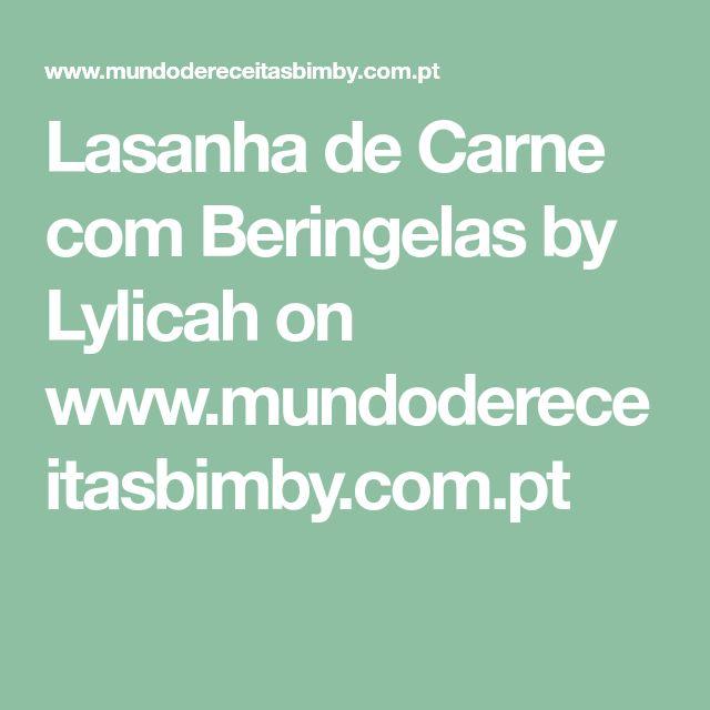 Lasanha de Carne com Beringelas by Lylicah on www.mundodereceitasbimby.com.pt