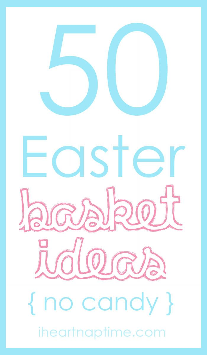 50 things to put in Easter baskets besides candy! Great list!