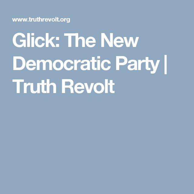 Glick: The New Democratic Party | Truth Revolt