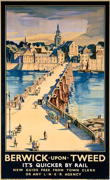 �Berwick-upon-Tweed�, LNER poster, 1923-1947. Pictures | Getty Images