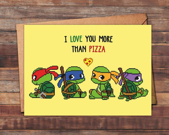 It's PIZZA time!!!! No seriously is there anyone out there who loves that wonderful cheesy dish more than the Teenage Mutant Turtles? Probably not. But at the same time it's also your chance to express your love for your special someone in the most powerful way...with PIZZA! You can find this little geeky love card in our Etsy shop together with more nerdy greeting cards and gifts ranging from Pokemon Birthday Cards, to Zelda and Halloween Nintendo Cards.