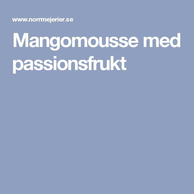 Mangomousse med passionsfrukt
