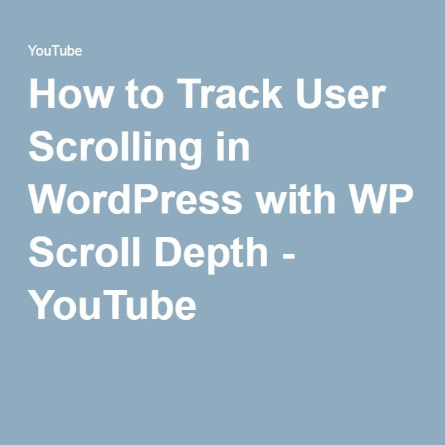 How to Track User Scrolling in WordPress with WP Scroll Depth - YouTube