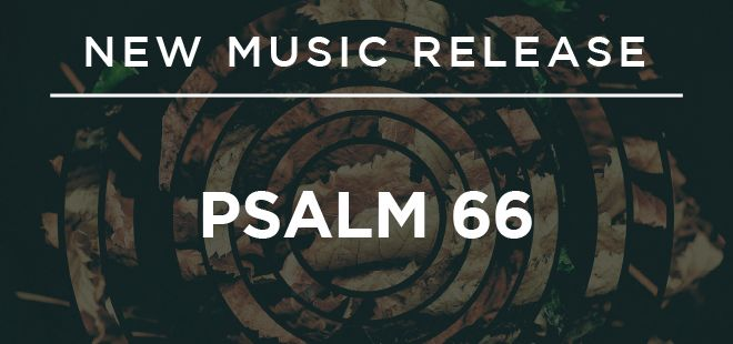 Psalm 66 - Free song download