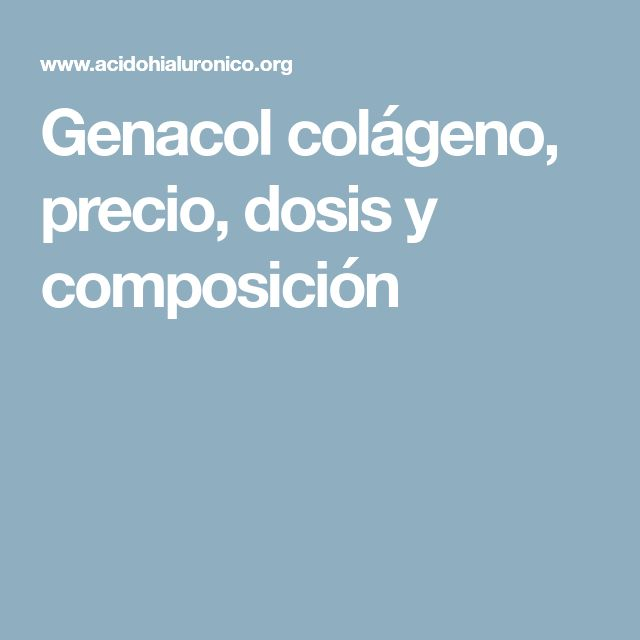 Genacol colágeno, precio, dosis y composición