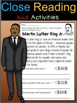 Martin Luther King Jr. Close Reading Passage and Activities!This product contains a close reading passage, follow up activities, and 2 posters based on Martin Luther King Jr. 's biography.Included:*a close reading passage about Martin Luther King Jr. that asks the kids to answer 3 questions and color the evidence in the text using 3 different crayons*True/False chart about Martin Luther King Jr.*8 statements about Martin Luther King Jr.