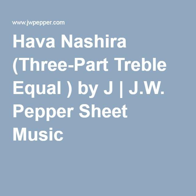 Hava Nashira (Three-Part Treble Equal) by J | J.W. Pepper Sheet Music. Three part round, percussion color. Beautiful