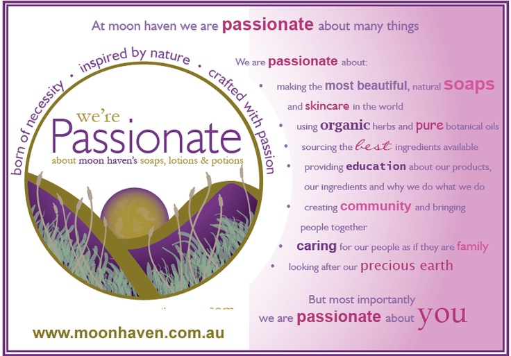 At Moon Haven we're  passionate about many things but most importantly we are passionate about YOU.