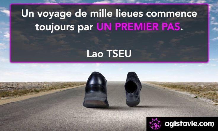 Faites le premier pas - Lao TSEU Site : www.agistavie.com / Facebook : https://www.facebook.com/AgisTaVie22/