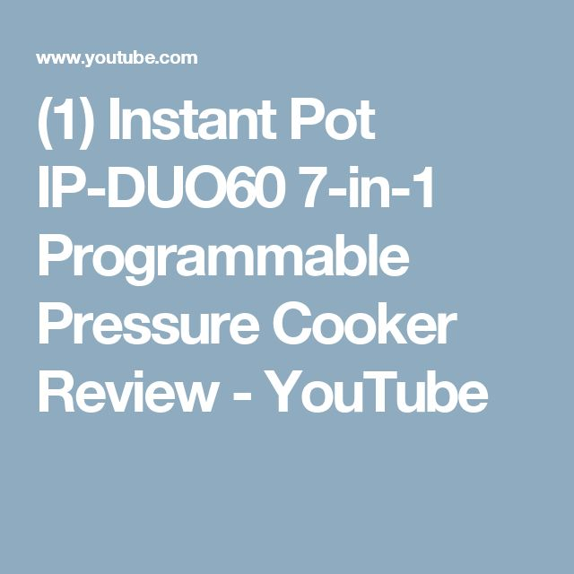 (1) Instant Pot IP-DUO60 7-in-1 Programmable Pressure Cooker Review - YouTube