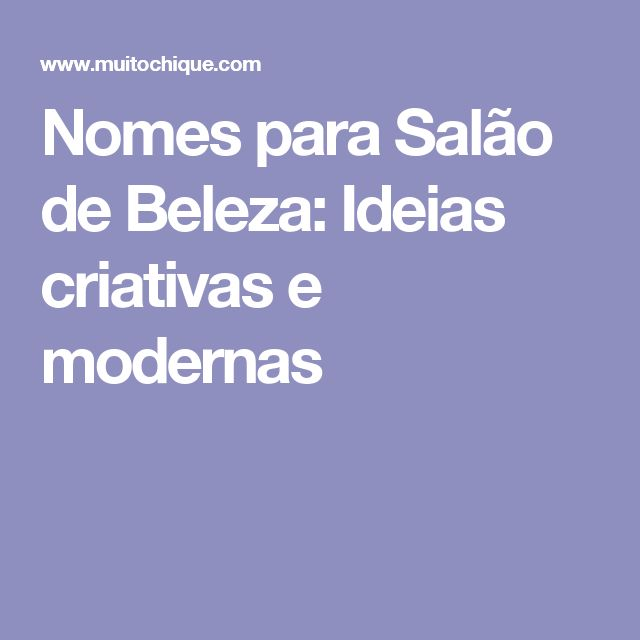 Nomes para Salão de Beleza: Ideias criativas e modernas