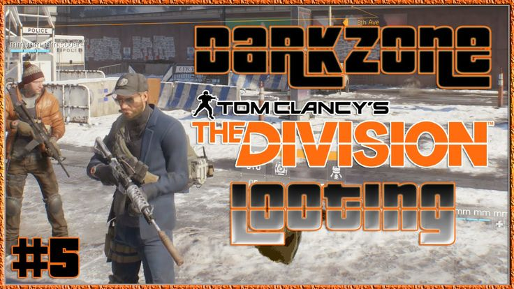 Tom Clancy's The Division Multiplayer Darkzone #5 Looting Guns The Divis...