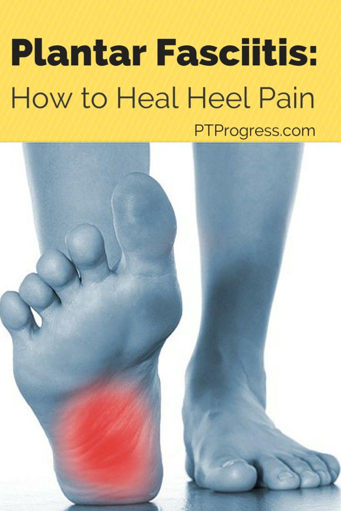 Plantar Fasciitis- How to Heal Heel Pain