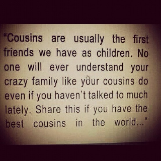 ❤ my cousins! ❤ my cousins! ❤ my cousins!Inspiration, Life, Friends, Quotes, My Cousins, So True, Things, Living, Families
